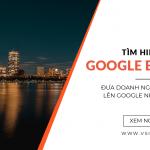 Google Business là gì? Những lợi ích của Google business mang lại